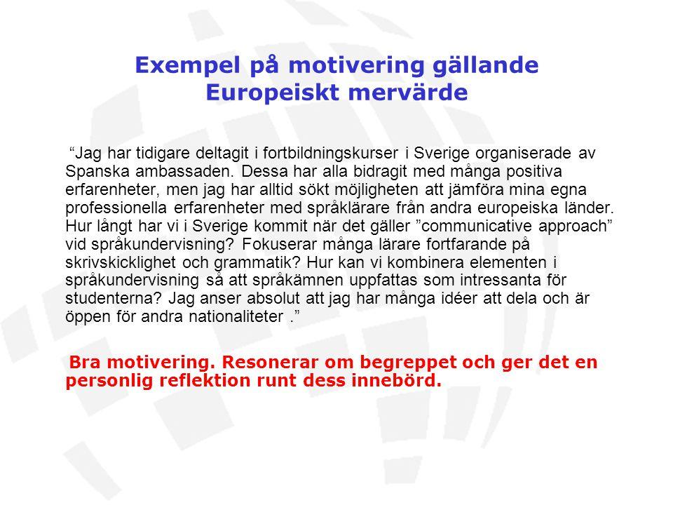 Exempel på motivering gällande Europeiskt mervärde