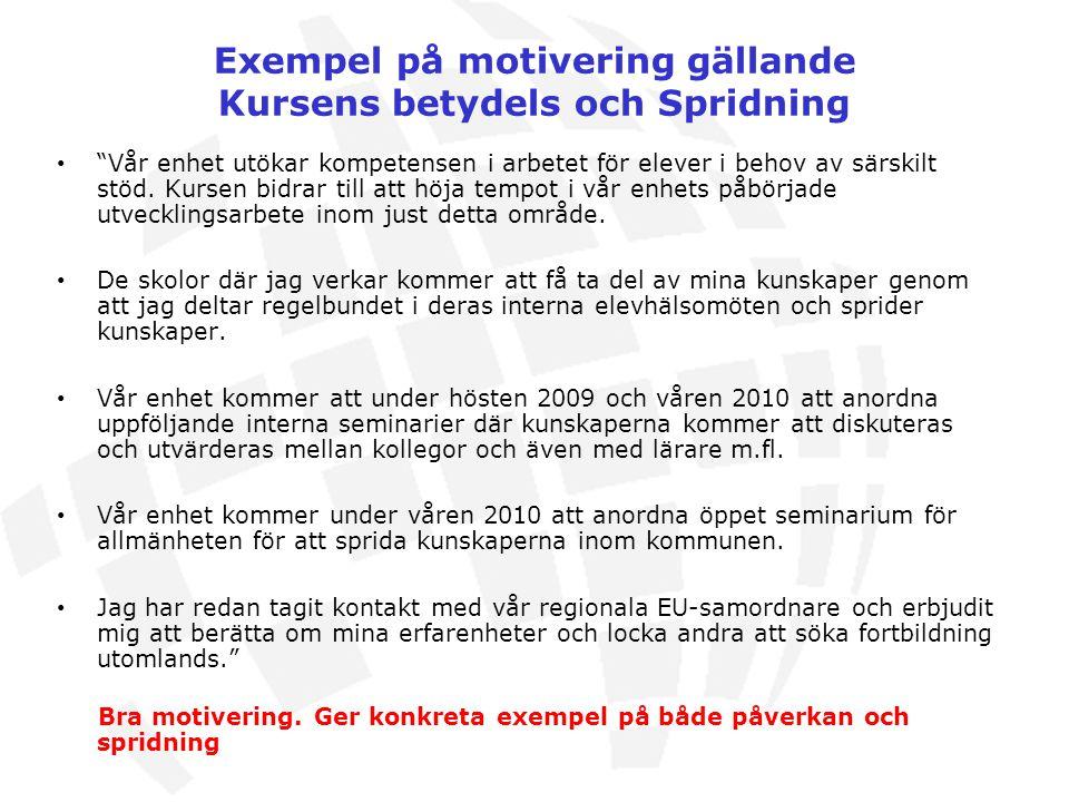 Exempel på motivering gällande Kursens betydels och Spridning