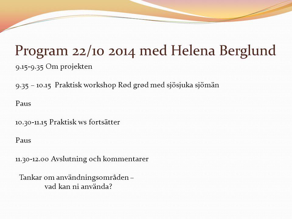 Program 22/10 2014 med Helena Berglund