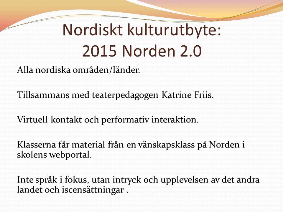 Nordiskt kulturutbyte: 2015 Norden 2.0