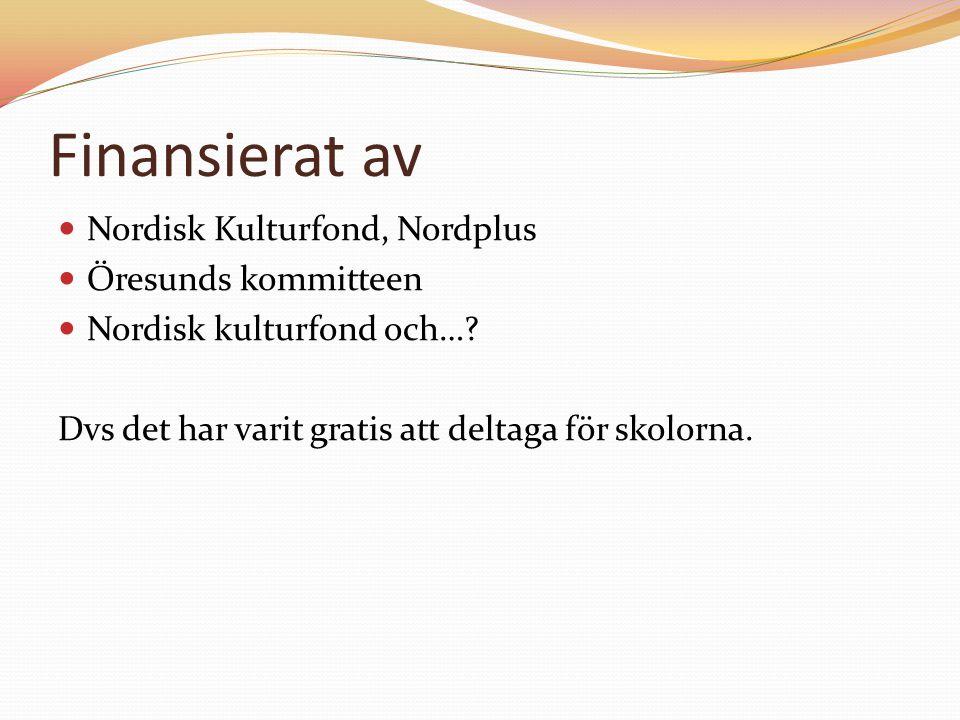 Finansierat av Nordisk Kulturfond, Nordplus Öresunds kommitteen
