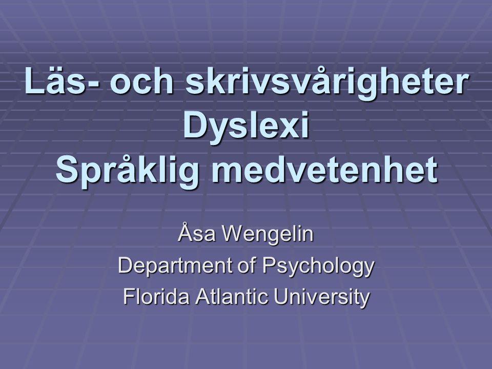 Läs- och skrivsvårigheter Dyslexi Språklig medvetenhet