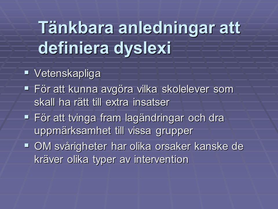 Tänkbara anledningar att definiera dyslexi