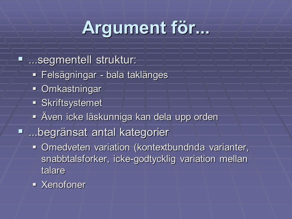 Argument för... ...segmentell struktur: ...begränsat antal kategorier
