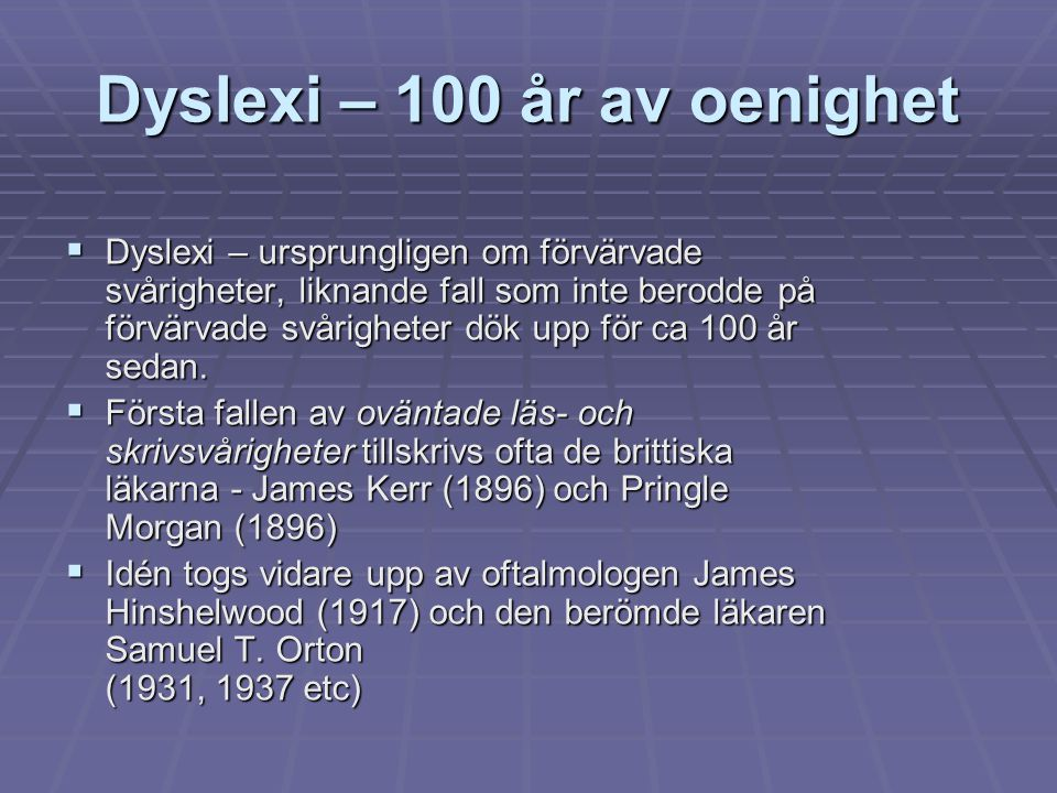 Dyslexi – 100 år av oenighet