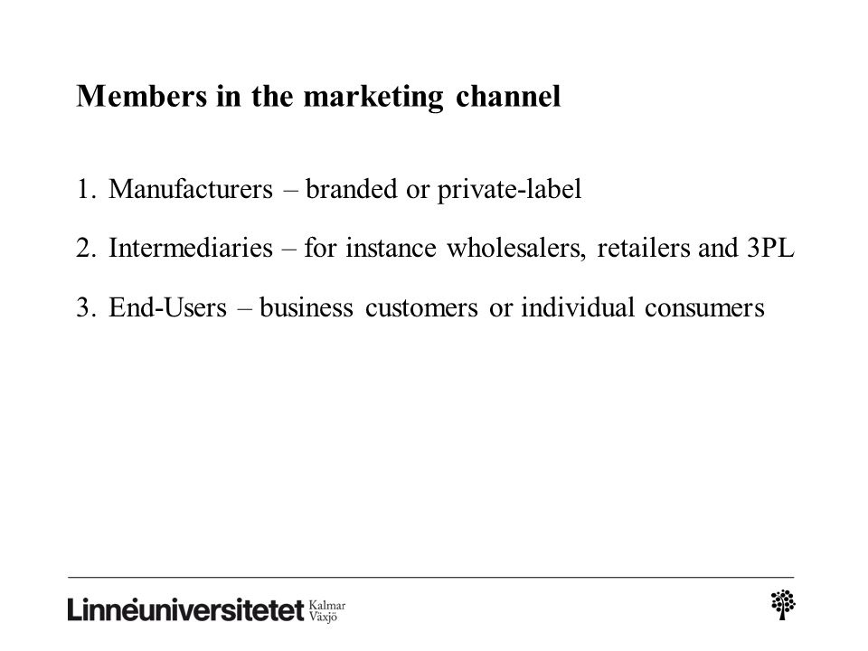 Members in the marketing channel