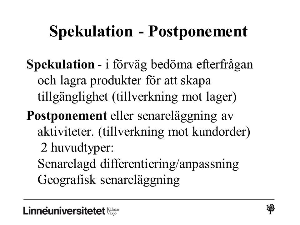 Spekulation - Postponement