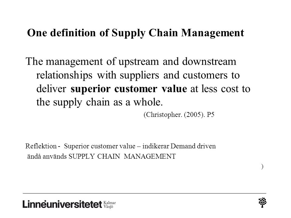 One definition of Supply Chain Management