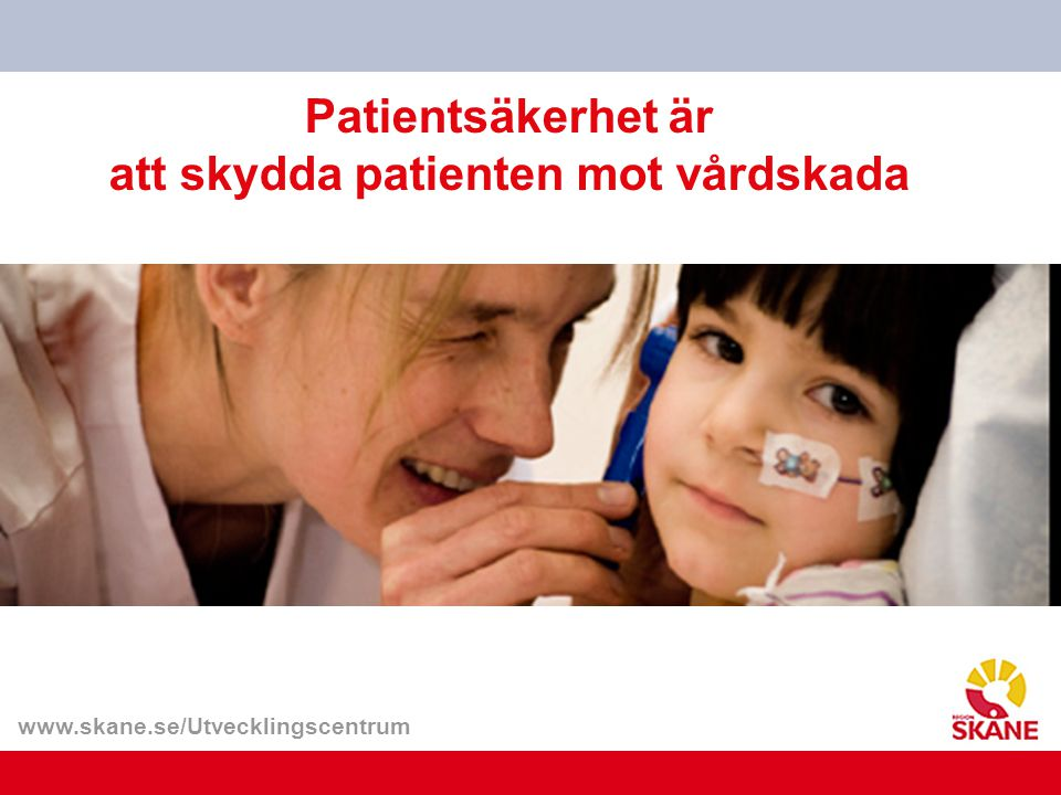 Patientsäkerhet är att skydda patienten mot vårdskada