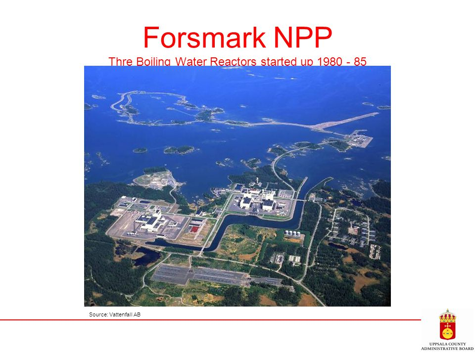 Forsmark NPP Thre Boiling Water Reactors started up 1980 - 85