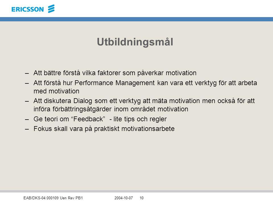 Utbildningsmål Att bättre förstå vilka faktorer som påverkar motivation.