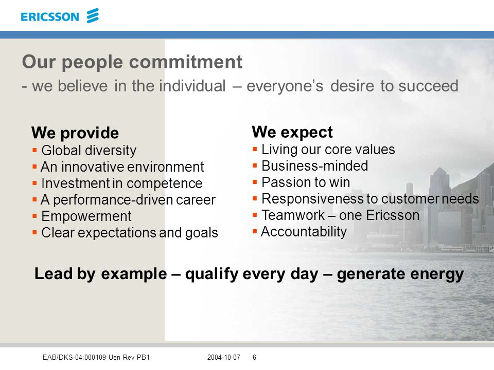 2004-10-07 Our people commitment - we believe in the individual – everyone's desire to succeed. We provide.