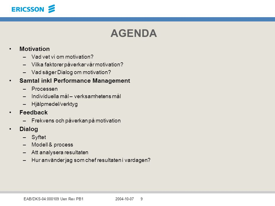 AGENDA Motivation Samtal inkl Performance Management Feedback Dialog