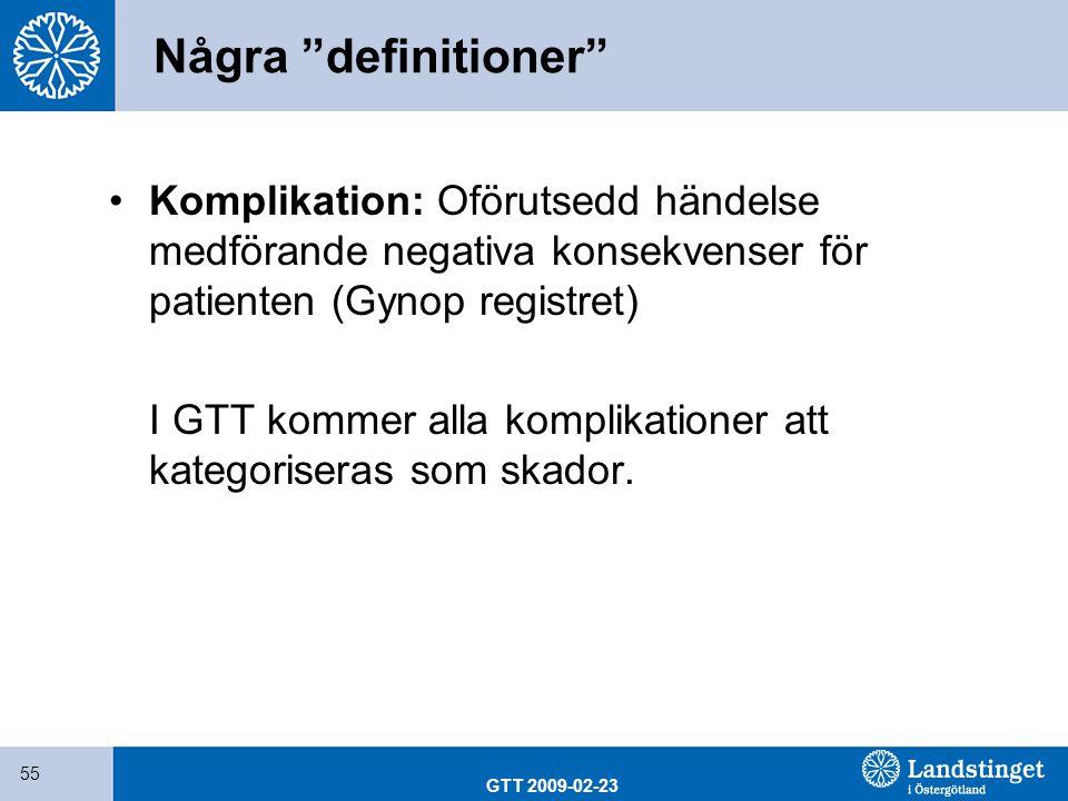 Några definitioner Komplikation: Oförutsedd händelse medförande negativa konsekvenser för patienten (Gynop registret)