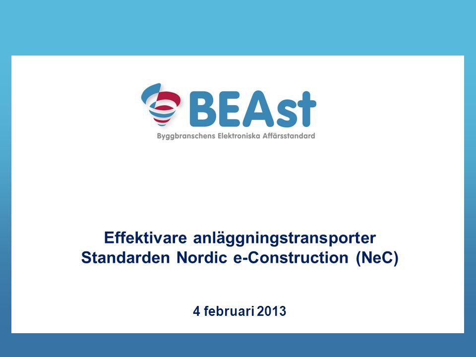 Effektivare anläggningstransporter Standarden Nordic e-Construction (NeC) 4 februari 2013