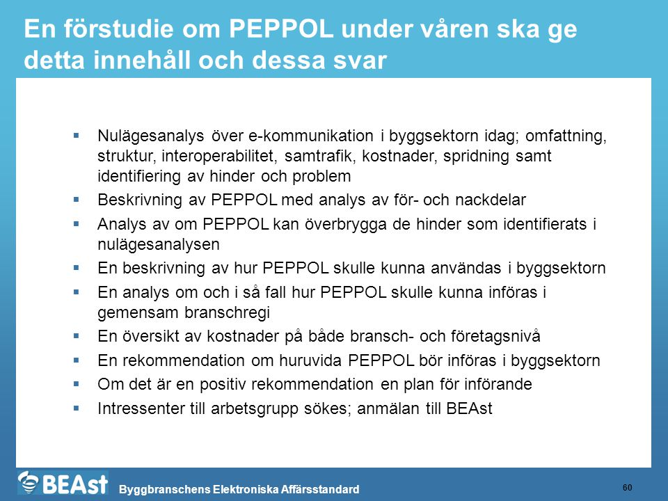 En förstudie om PEPPOL under våren ska ge detta innehåll och dessa svar