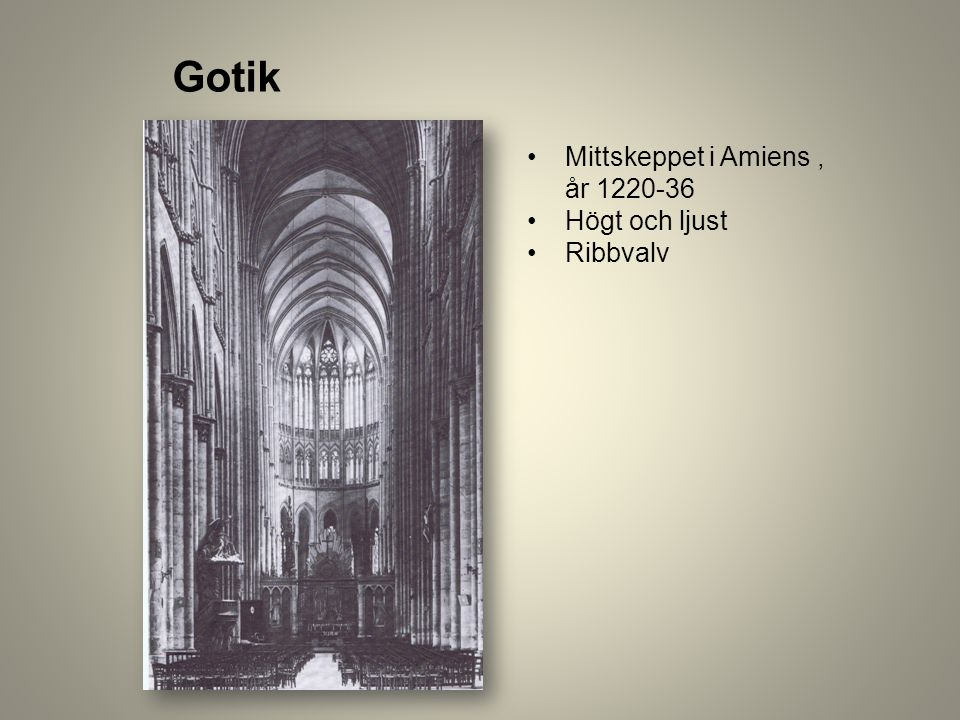 Gotik Mittskeppet i Amiens , år 1220-36 Högt och ljust Ribbvalv