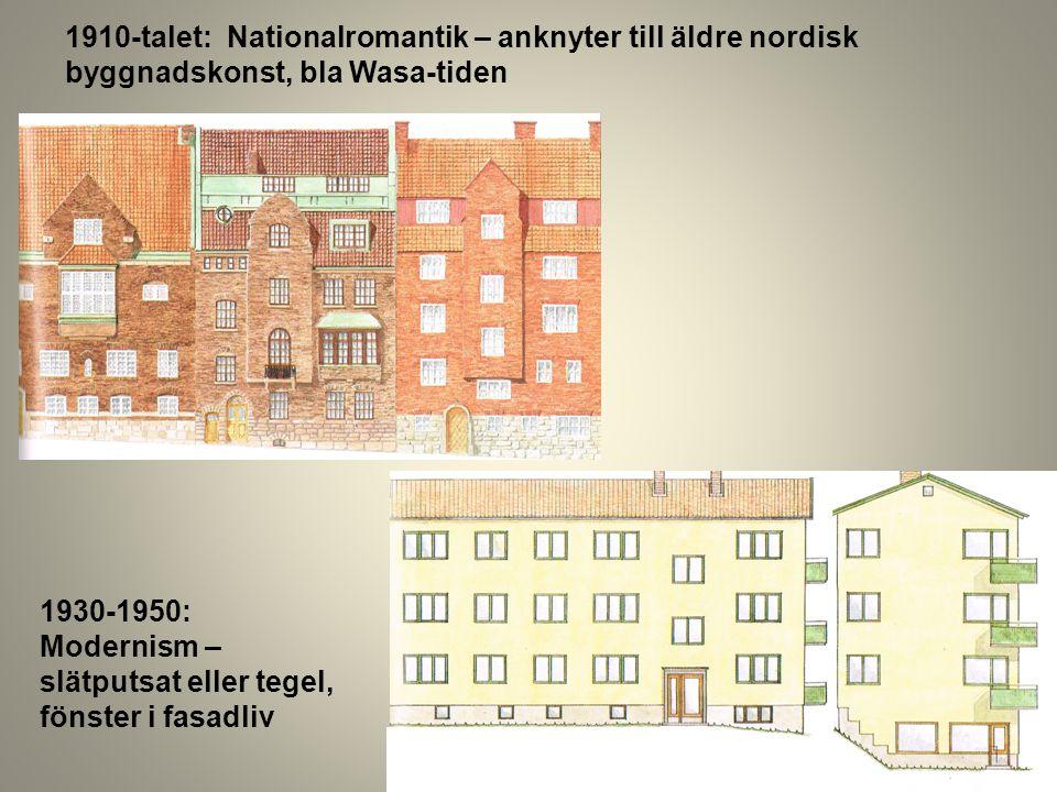 1910-talet: Nationalromantik – anknyter till äldre nordisk byggnadskonst, bla Wasa-tiden