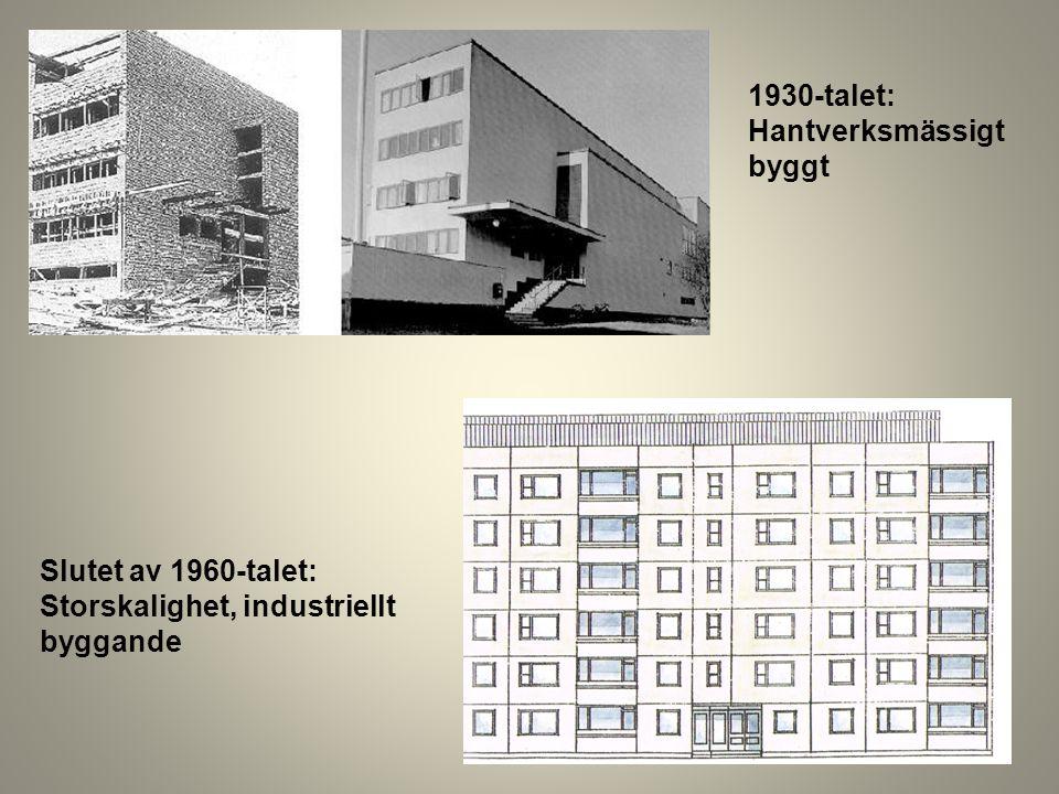 1930-talet: Hantverksmässigt byggt