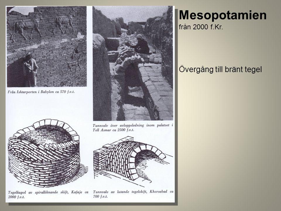 Främre orienten Mesopotamien från 2000 f.Kr. Övergång till bränt tegel
