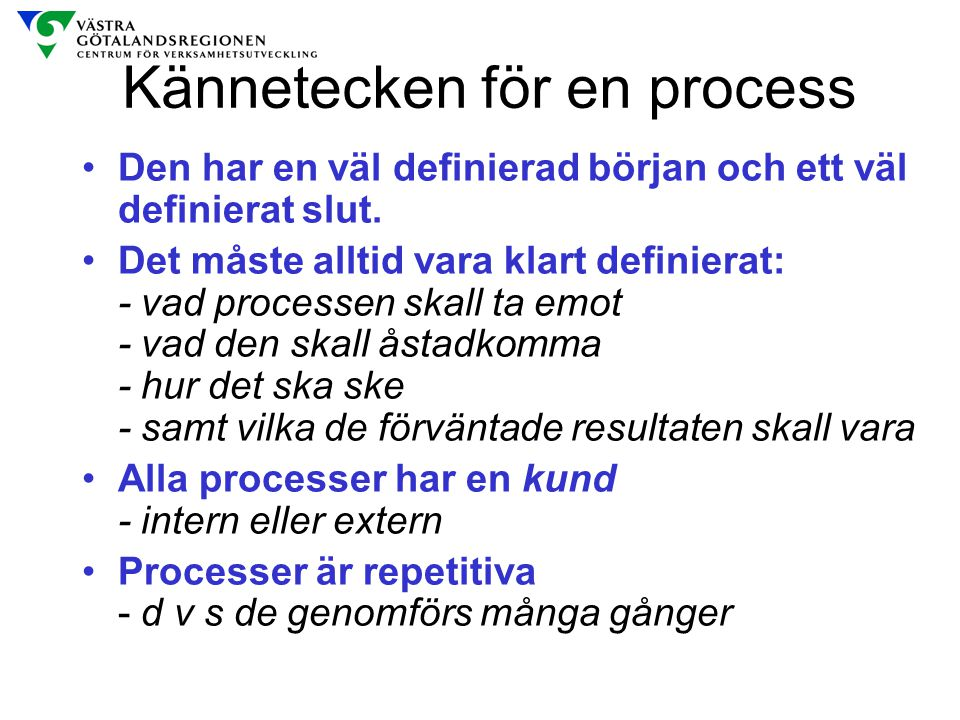 Kännetecken för en process
