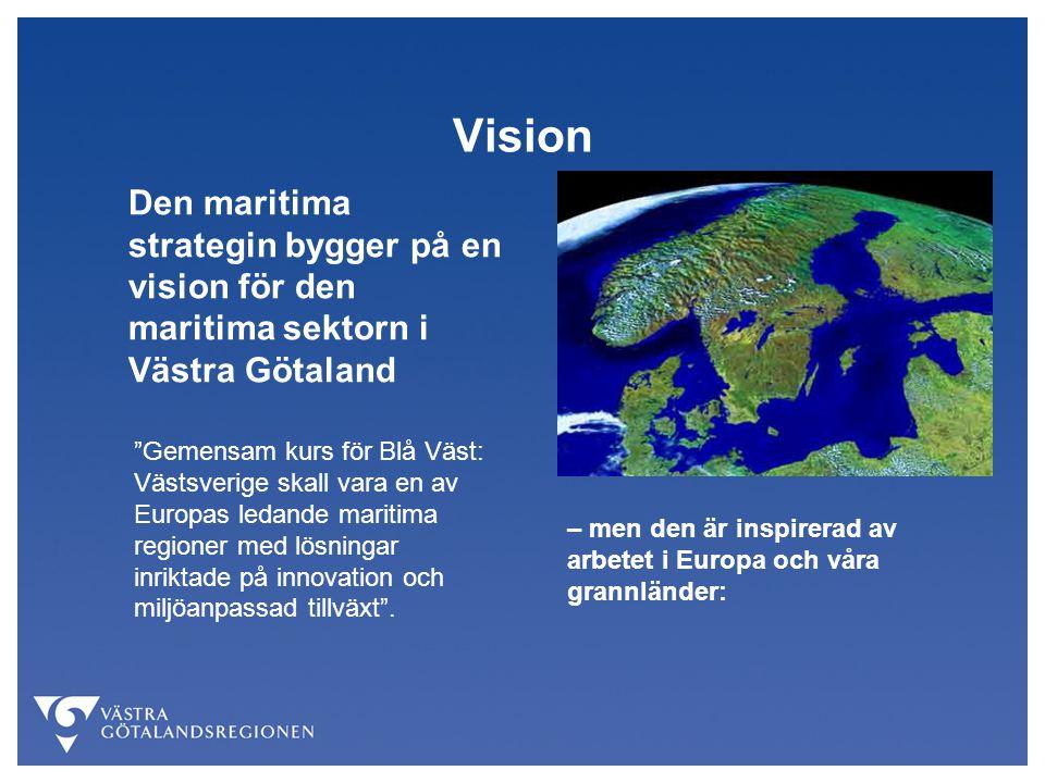 Vision Den maritima strategin bygger på en vision för den maritima sektorn i Västra Götaland.