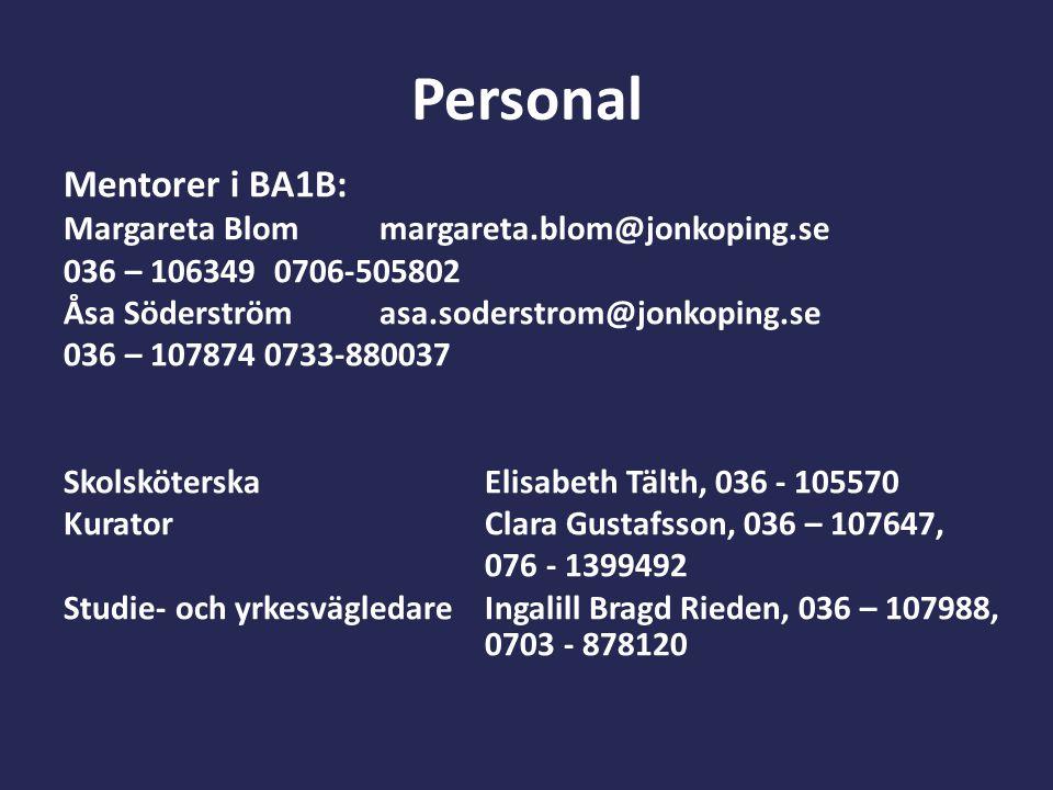 Personal Mentorer i BA1B: Margareta Blom margareta.blom@jonkoping.se