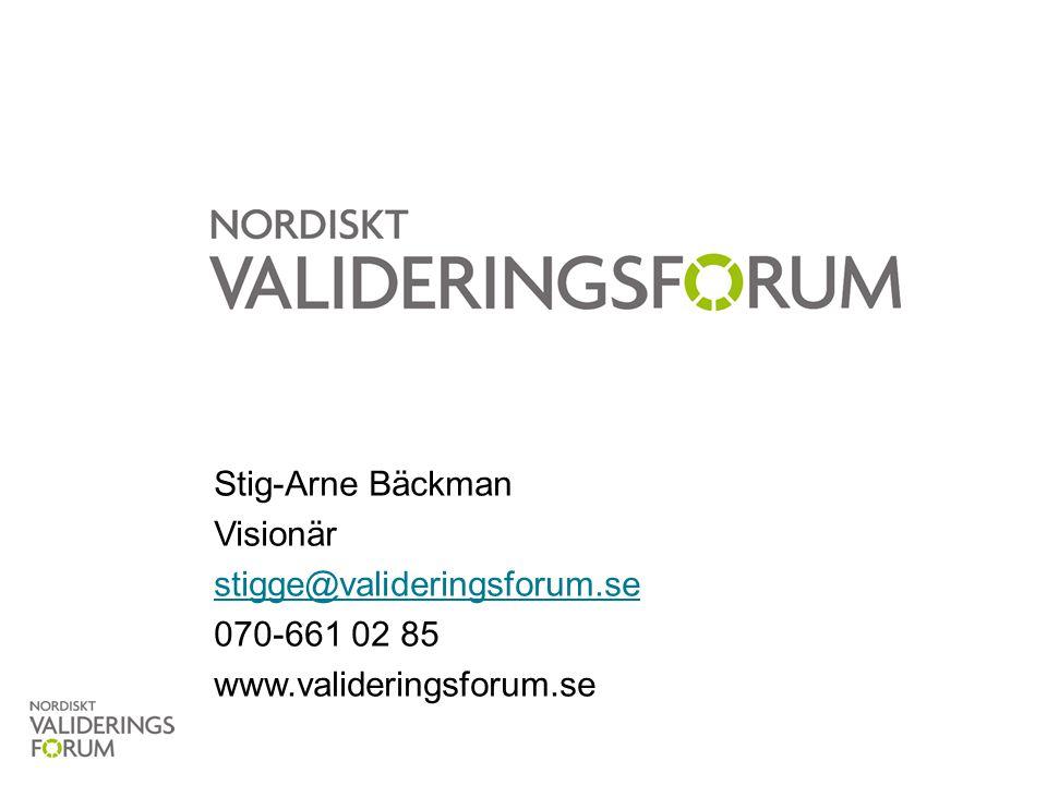 Stig-Arne Bäckman Visionär stigge@valideringsforum.se 070-661 02 85