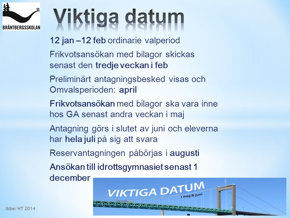 Viktiga datum 12 jan –12 feb ordinarie valperiod