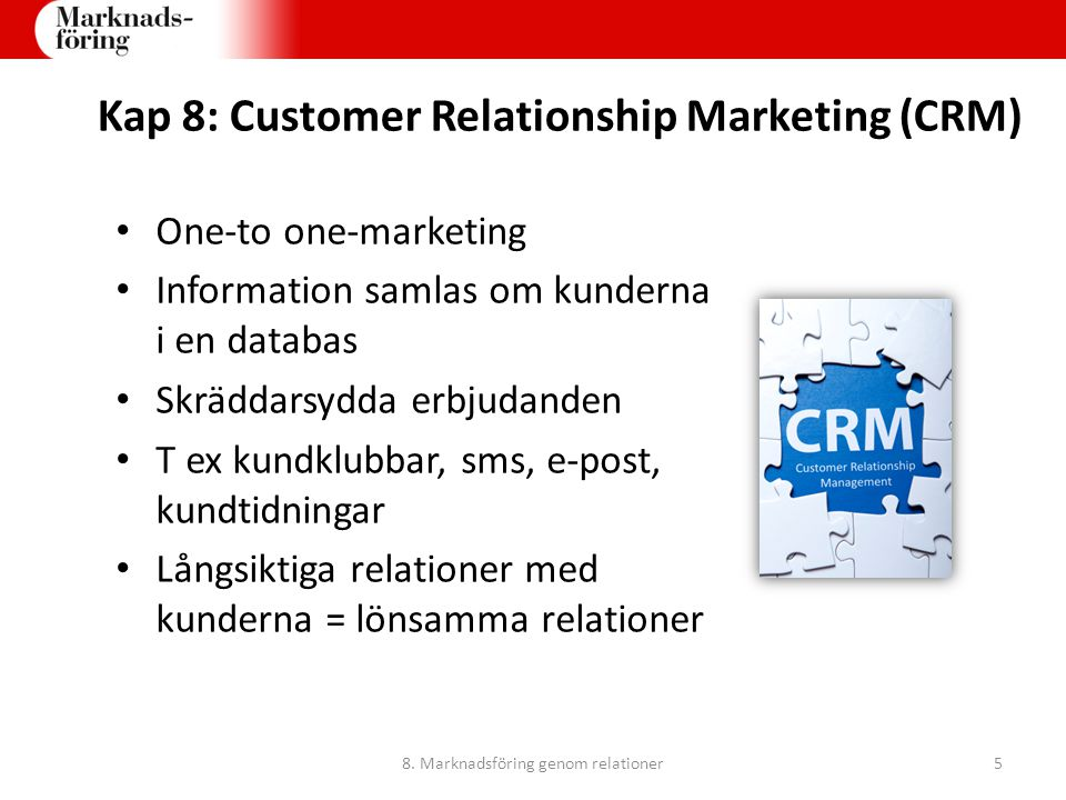 Kap 8: Customer Relationship Marketing (CRM)
