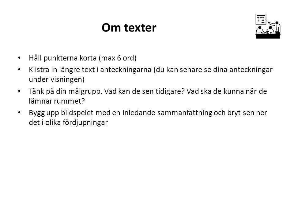 Om texter Håll punkterna korta (max 6 ord)