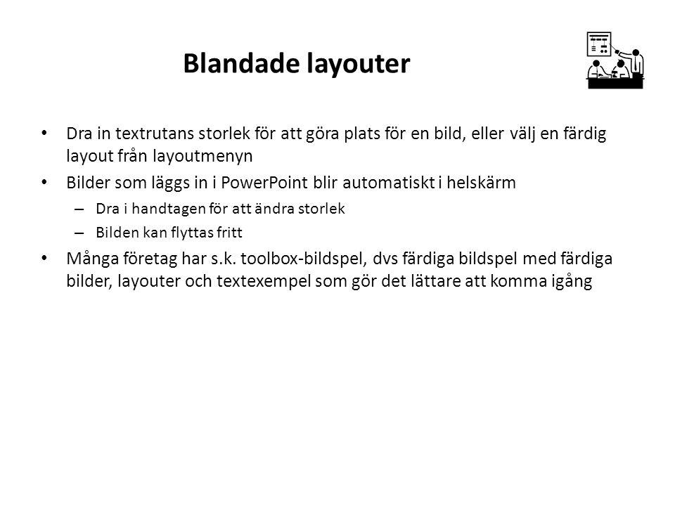 Blandade layouter Dra in textrutans storlek för att göra plats för en bild, eller välj en färdig layout från layoutmenyn.