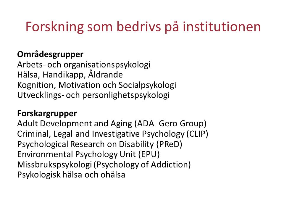 Forskning som bedrivs på institutionen