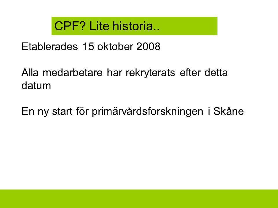 CPF Lite historia.. Etablerades 15 oktober 2008