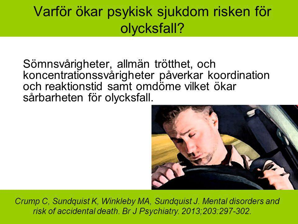 Varför ökar psykisk sjukdom risken för olycksfall