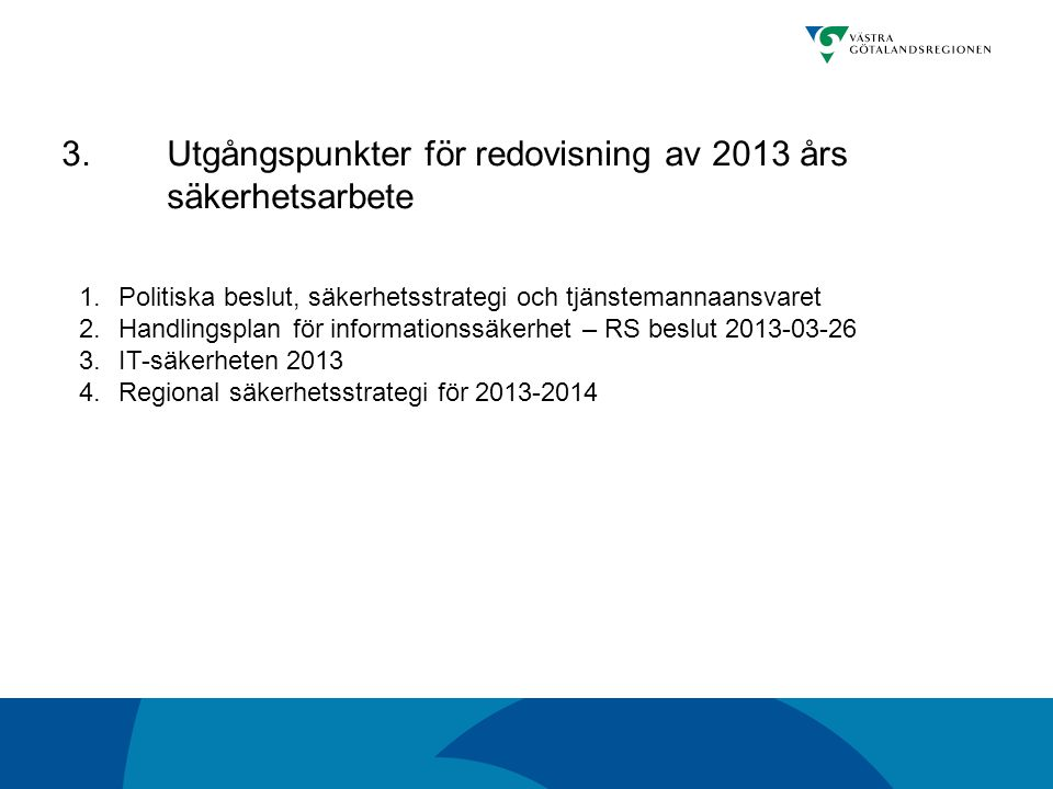 3. Utgångspunkter för redovisning av 2013 års säkerhetsarbete
