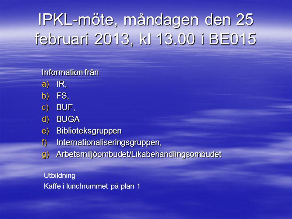 IPKL-möte, måndagen den 25 februari 2013, kl 13.00 i BE015