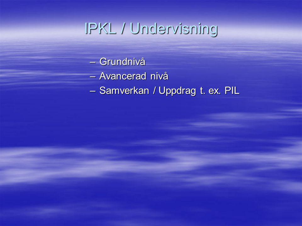 IPKL / Undervisning Grundnivå Avancerad nivå