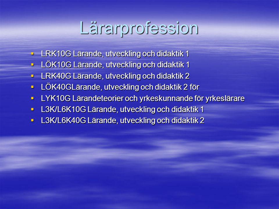 Lärarprofession LRK10G Lärande, utveckling och didaktik 1