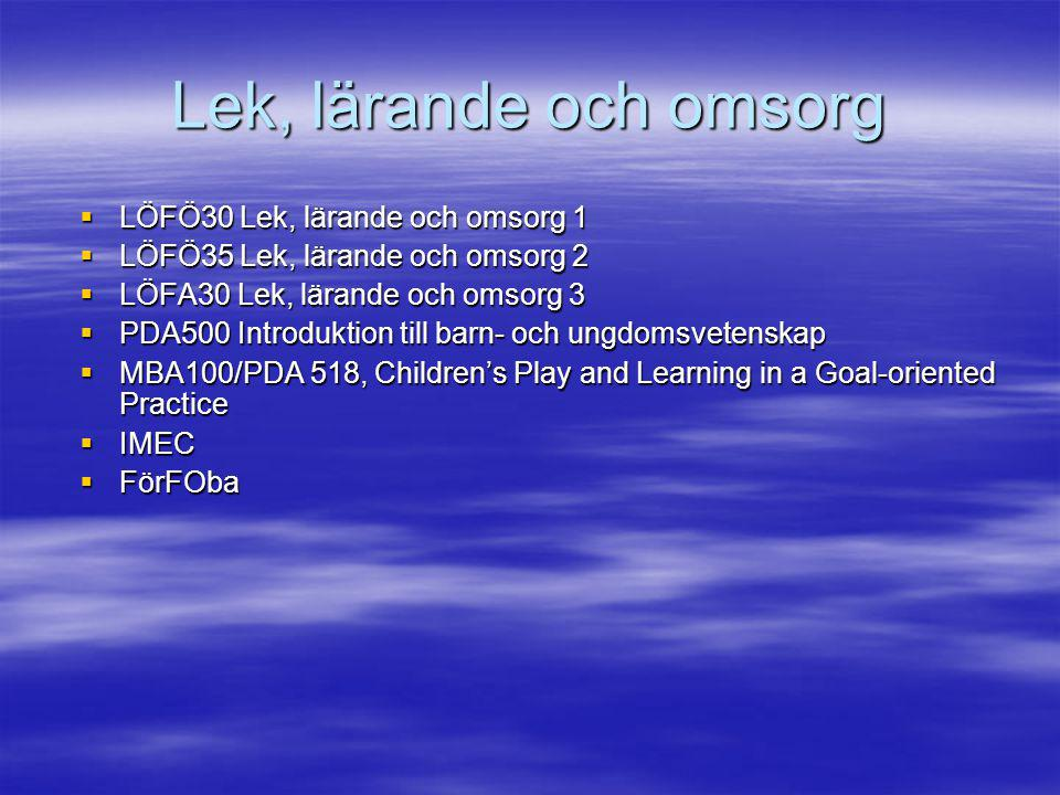 Lek, lärande och omsorg LÖFÖ30 Lek, lärande och omsorg 1