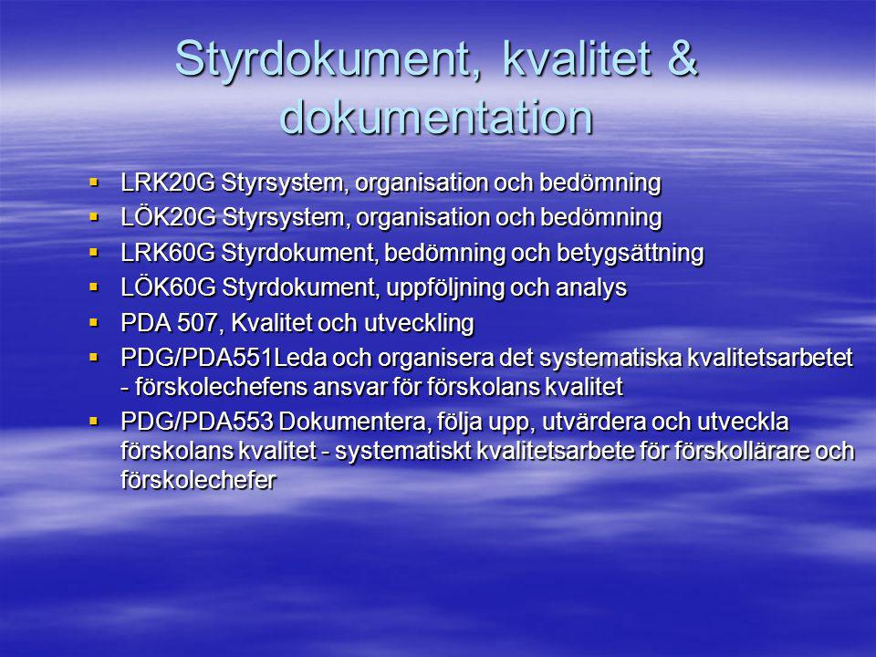 Styrdokument, kvalitet & dokumentation