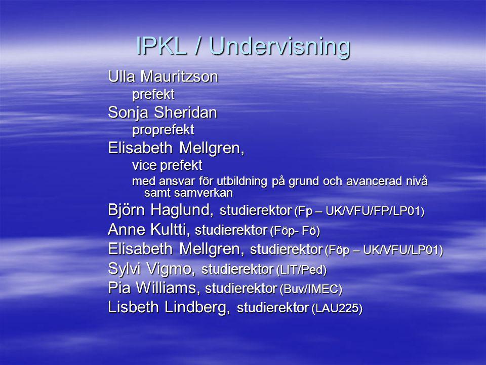 IPKL / Undervisning Ulla Mauritzson Sonja Sheridan Elisabeth Mellgren,