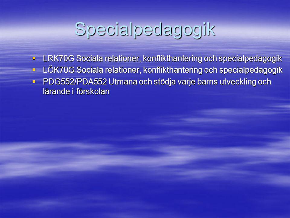 Specialpedagogik LRK70G Sociala relationer, konflikthantering och specialpedagogik.