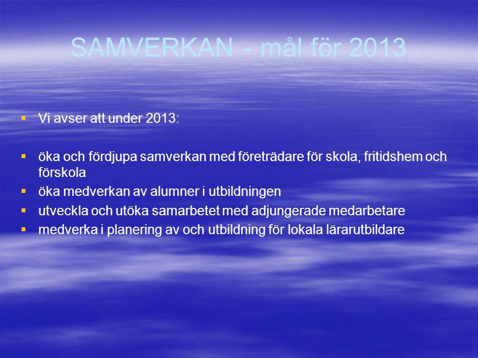 SAMVERKAN - mål för 2013 Vi avser att under 2013: