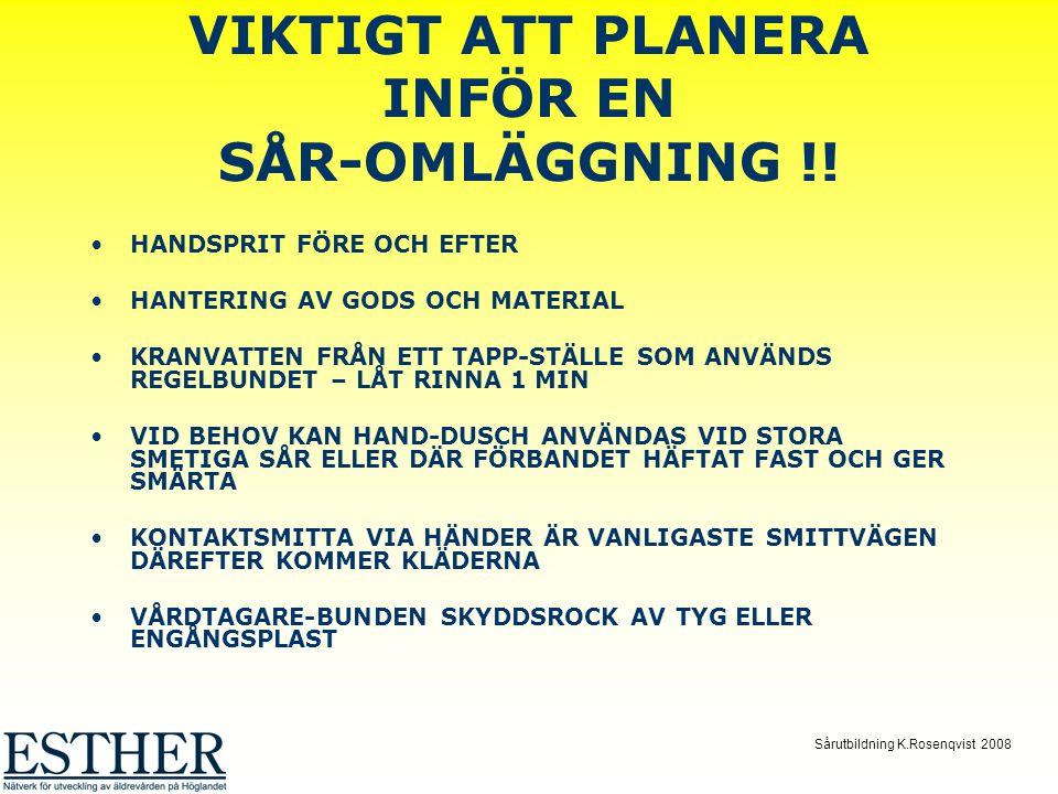 VIKTIGT ATT PLANERA INFÖR EN SÅR-OMLÄGGNING !!