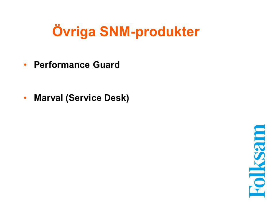Övriga SNM-produkter Performance Guard Marval (Service Desk)