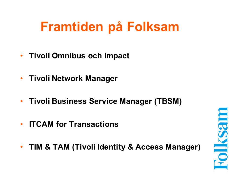 Framtiden på Folksam Tivoli Omnibus och Impact Tivoli Network Manager
