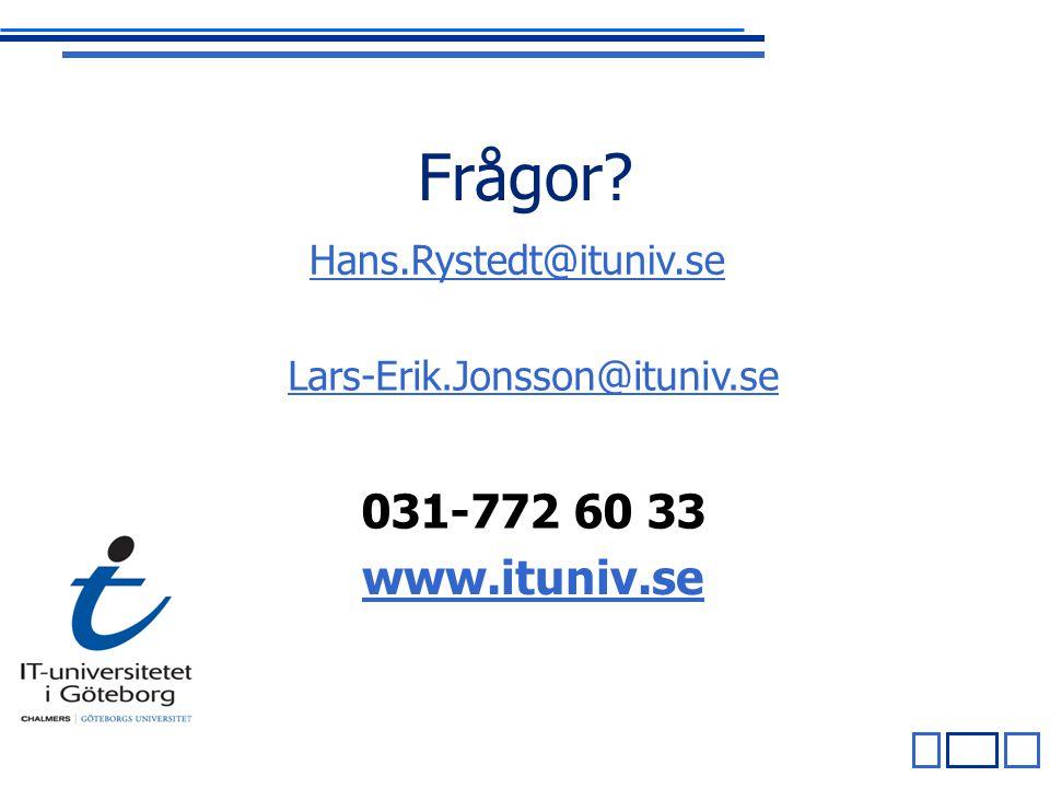 Frågor 031-772 60 33 www.ituniv.se Hans.Rystedt@ituniv.se