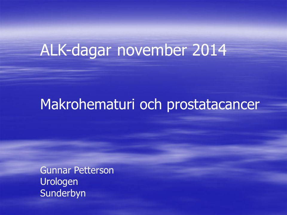 ALK-dagar november 2014 Makrohematuri och prostatacancer