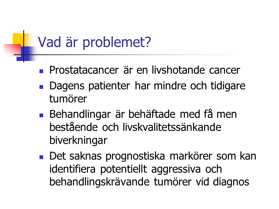 Vad är problemet Prostatacancer är en livshotande cancer